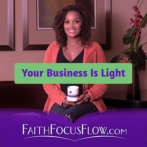 You Are Light; Let Your Business Reflect It