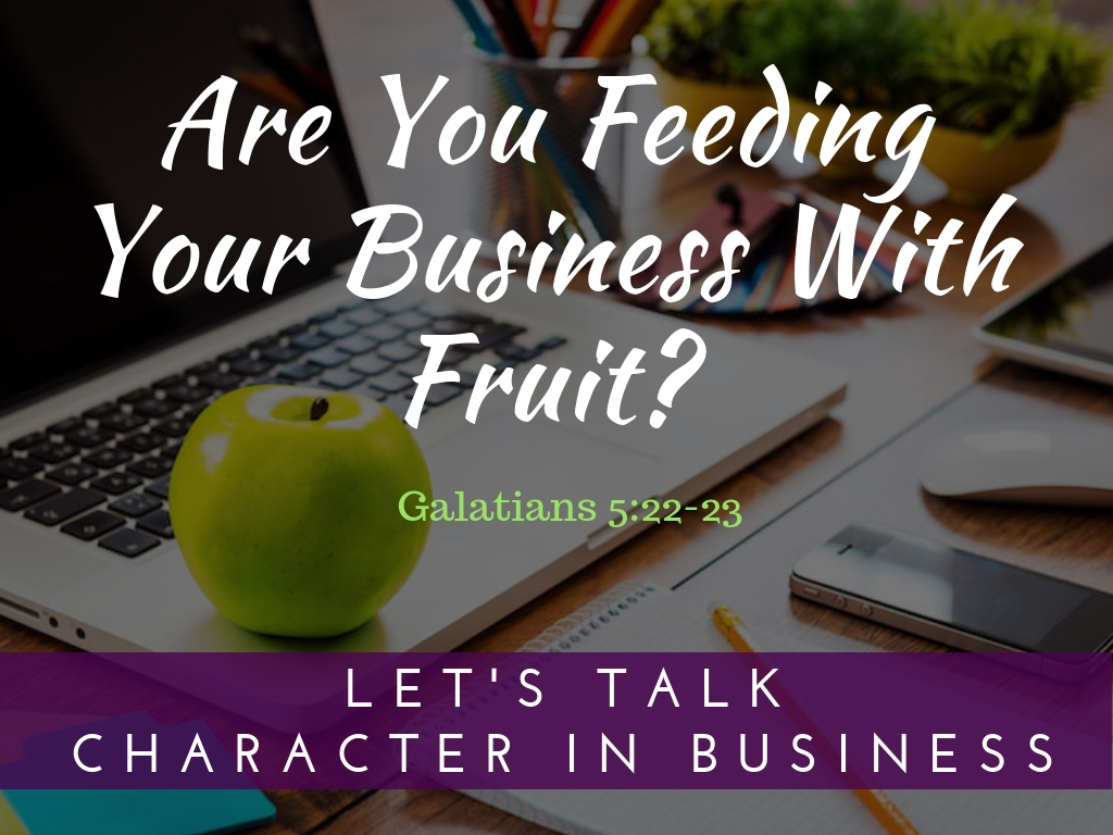Are You Feeding Your Business With Fruit?