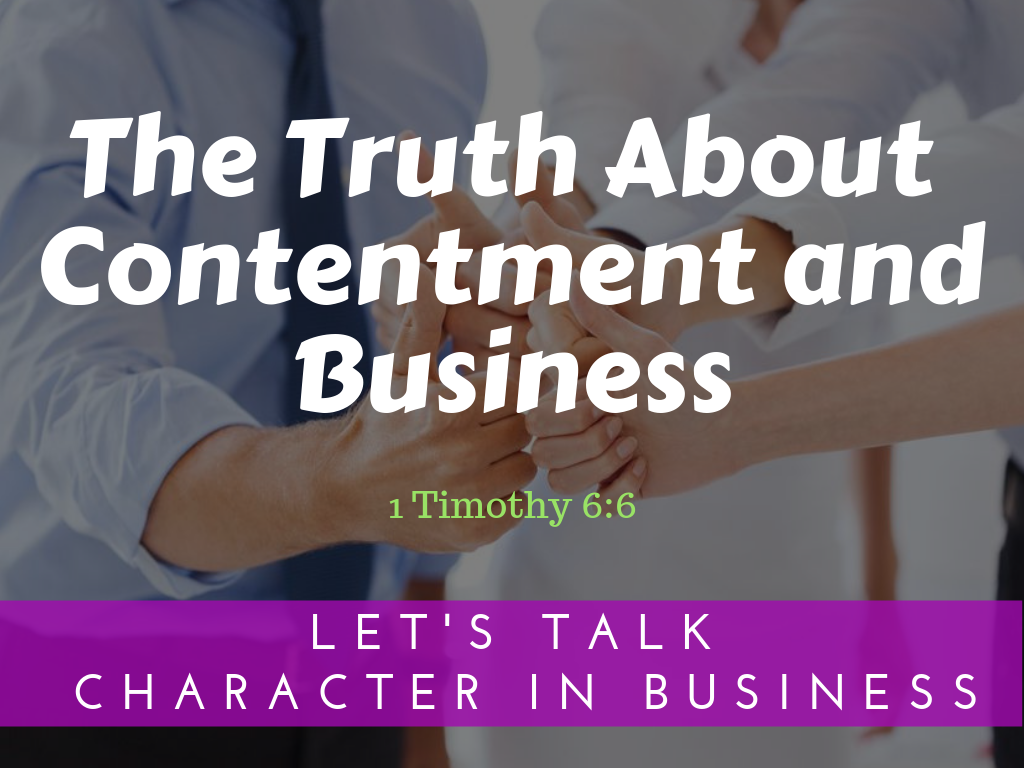The Truth About Contentment and Business