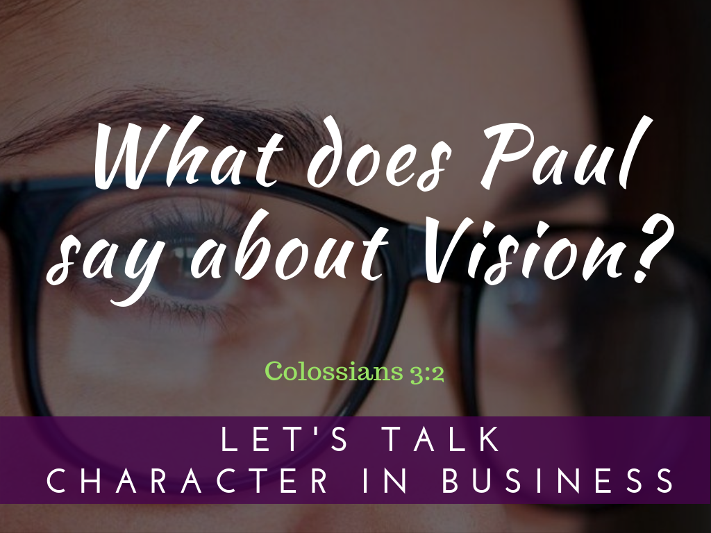 What Does Paul Say About Vision?