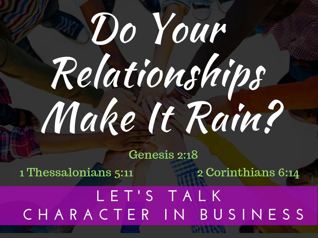 Do Your Relationships Make It Rain?