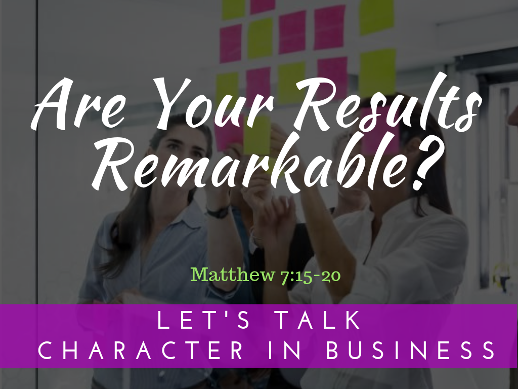 Are Your Results Remarkable?