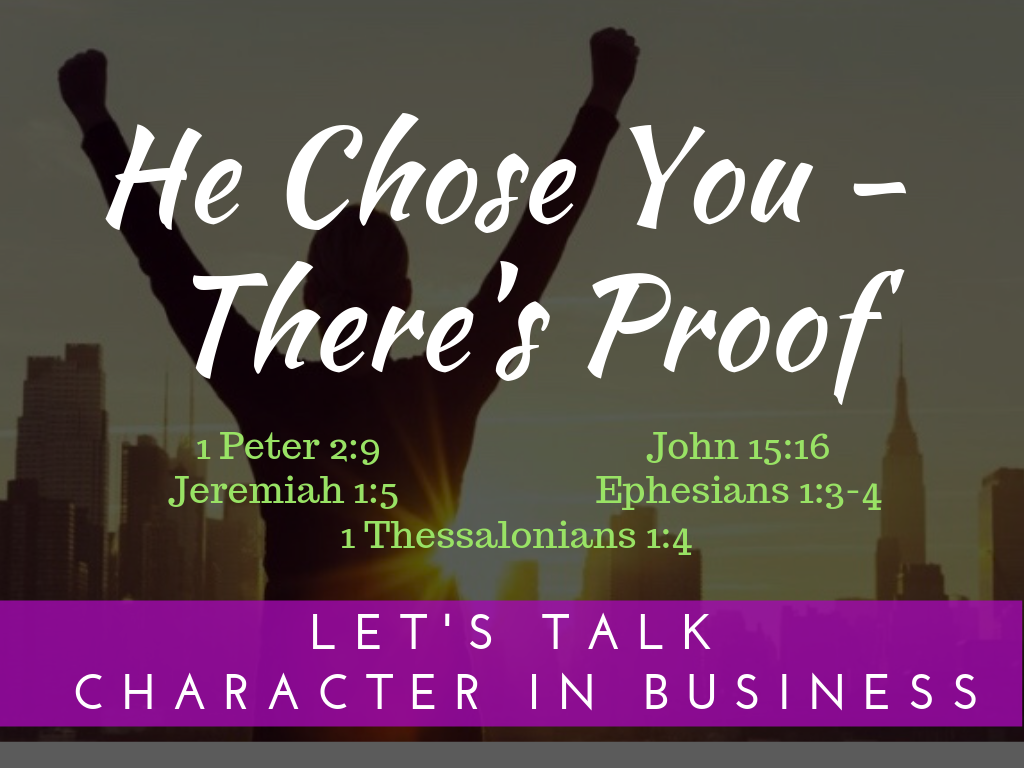 He Chose You – There's Proof