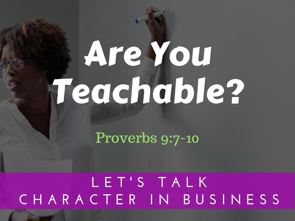 Are You Teachable?