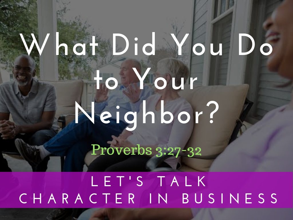 What Did You Do to Your Neighbor?