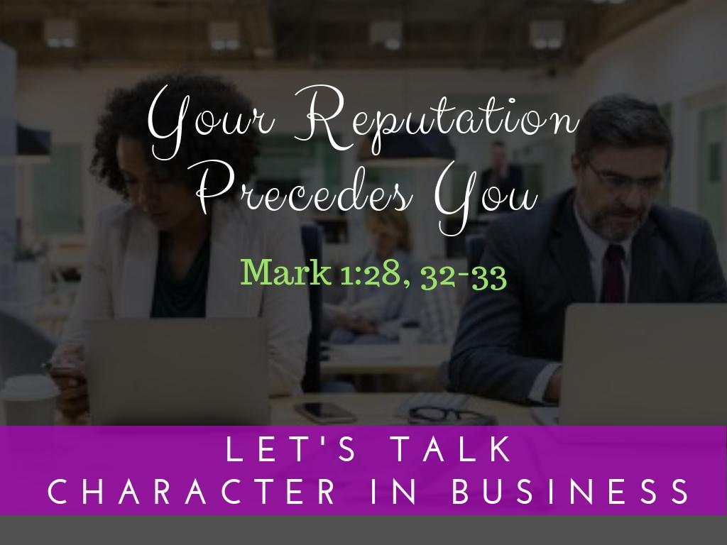 Your Reputation Precedes You