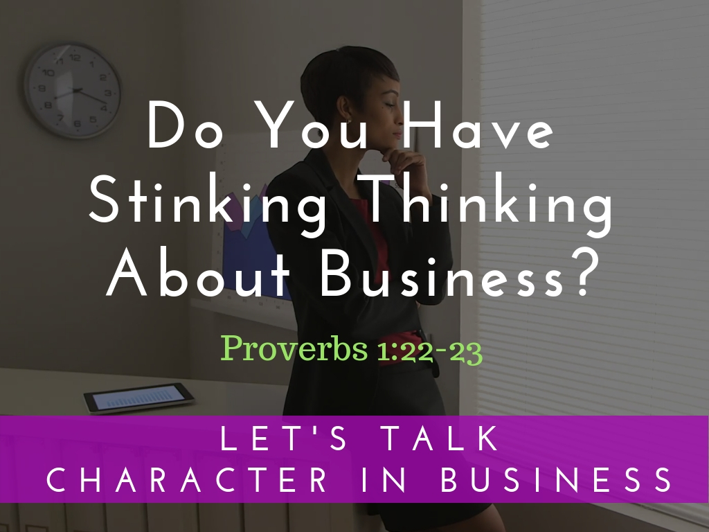 Do You Have Stinking Thinking About Business?