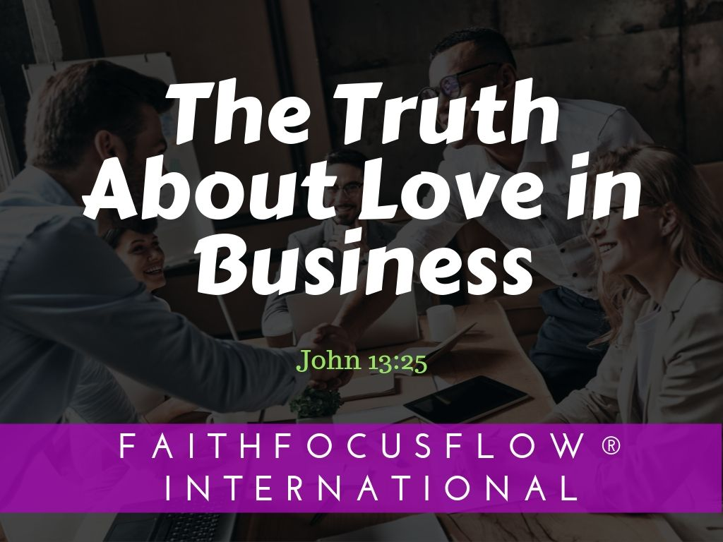 The Truth About Love in Business