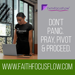 Don't Panic! Pray, Pivot and Proceed